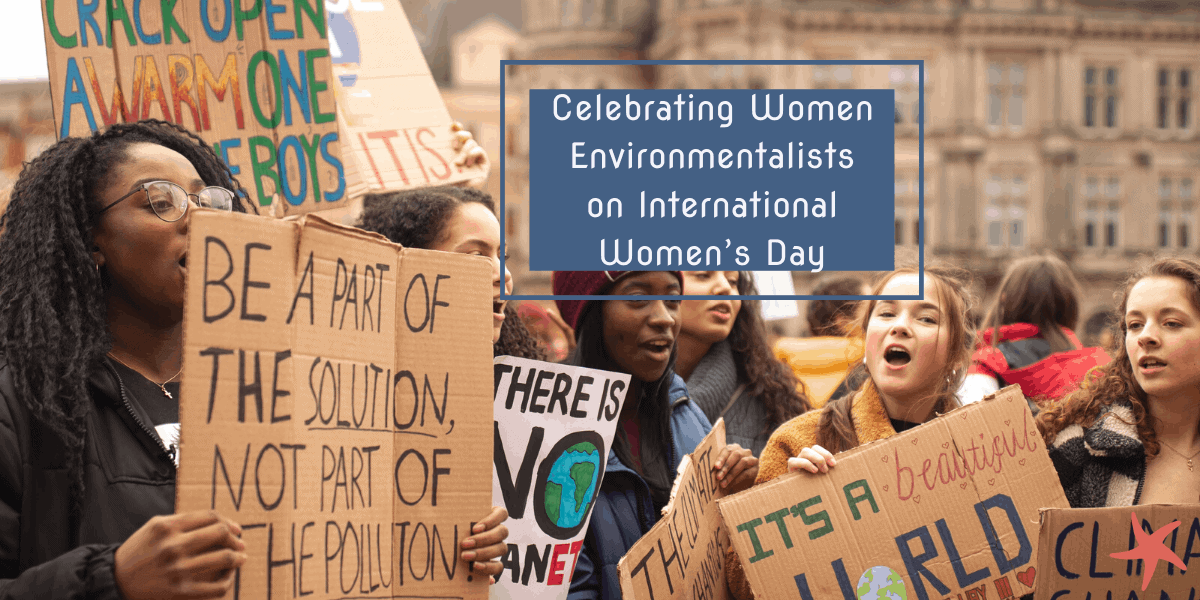 Celebrating Women Environmentalists on International Women's Day