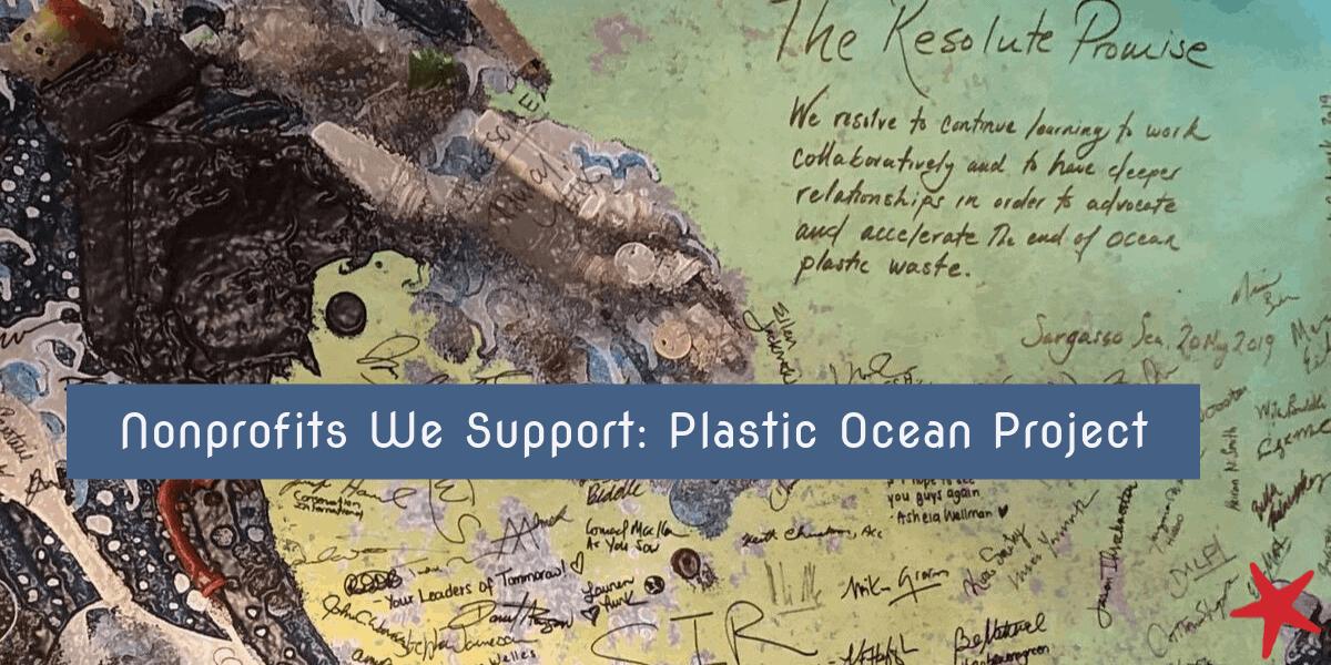 Nonprofits We Support: Plastic Ocean Project