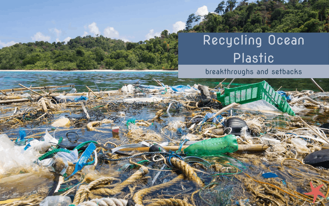Recycling ocean plastic – breakthroughs and setbacks