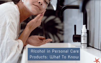 Alcohol in Personal Care Products: What To Know