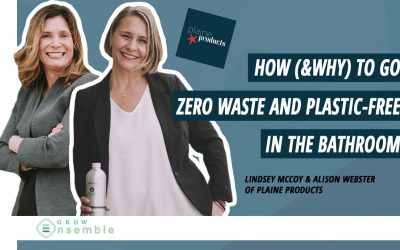 How (& Why) to Go Plastic-Free: Our Campaign with Grow Ensemble